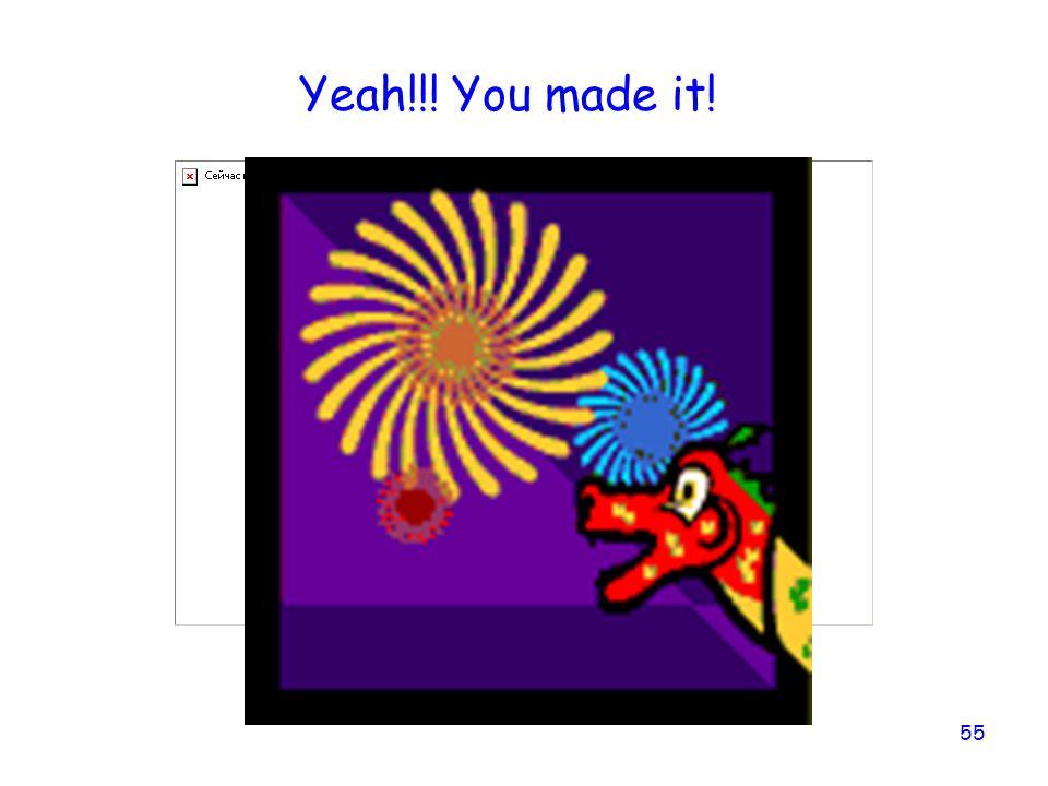 55 Yeah!!! You made it!