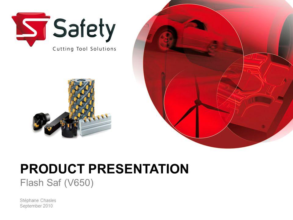 Title of the presentation - Speaker s name - Date 2 Product presentation - Flash Saf (V650) Introduction Flash Saf Ø 50 - 315 mm Ap Max.