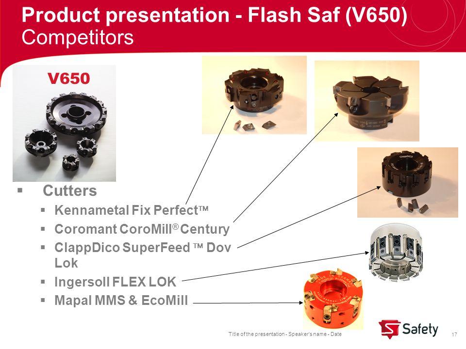 Title of the presentation - Speaker's name - Date 17  Cutters  Kennametal Fix Perfect   Coromant CoroMill ® Century  ClappDico SuperFeed  Dov Lo