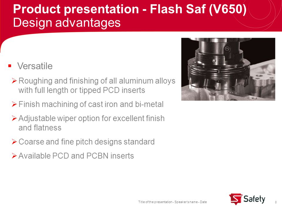 Title of the presentation - Speaker s name - Date 9  Allows both coarse pitch and high density of inserts for faster removal rates.