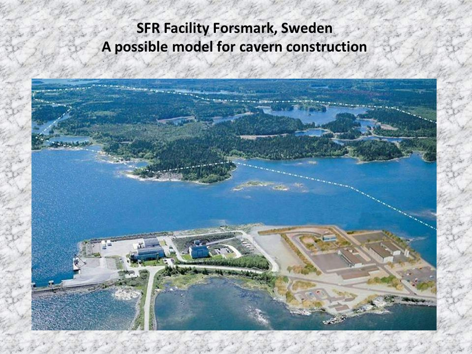 SFR Facility Forsmark, Sweden A possible model for cavern construction