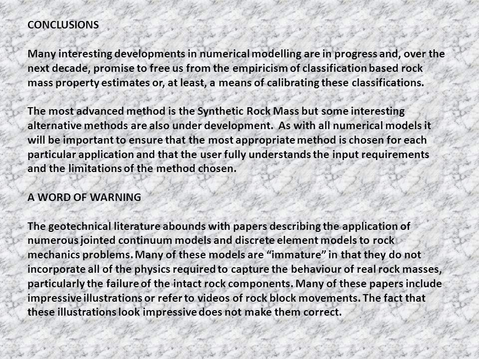 CONCLUSIONS Many interesting developments in numerical modelling are in progress and, over the next decade, promise to free us from the empiricism of