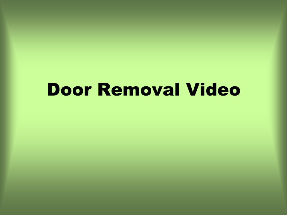 Door Removal Video