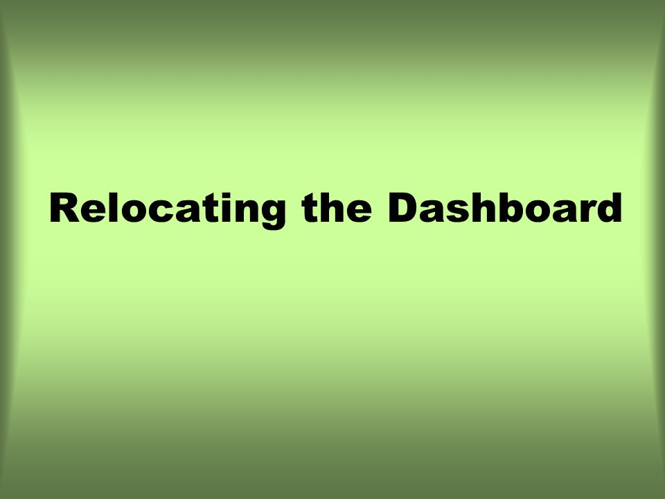 Relocating the Dashboard