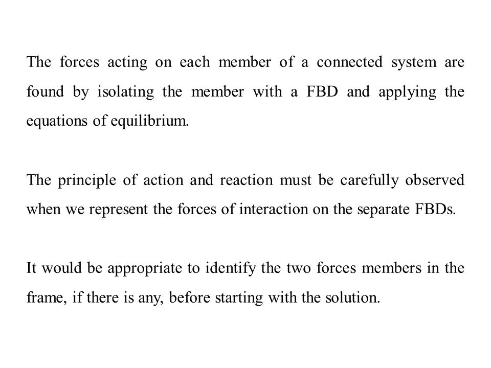 SOLUTION Two force member: EG Equilibrium of the whole system: FBD of DC