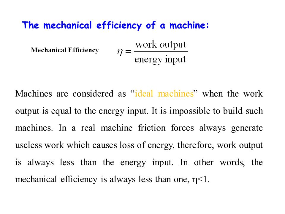Mechanical Advantage: Mechanical advantage is the ratio of the output force of a machine to the input force necessary to work the machine.
