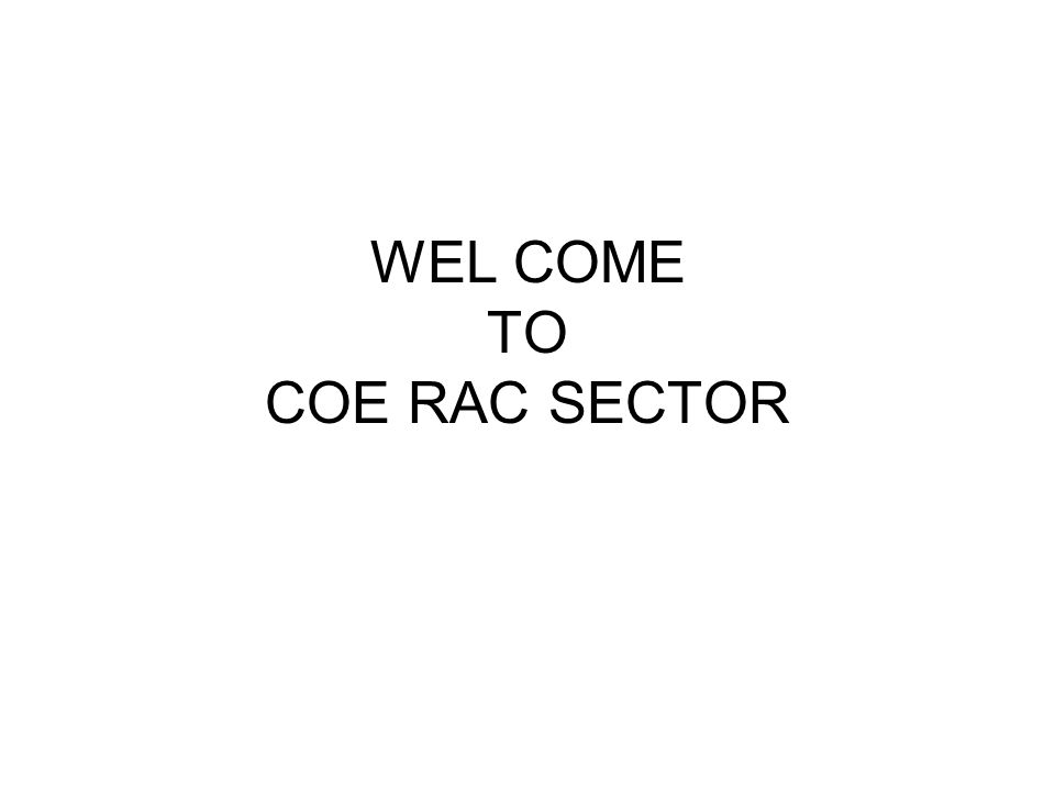 WEL COME TO COE RAC SECTOR
