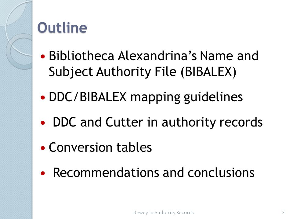 Guidelines for Inclusion of DDC in BIBALEX 13 If one or more DDC numbers correspond precisely with the idea represented by an Arabic subject heading, the number or numbers are put in 083 fields in the subject authority record, with qualifying terms if appropriate.