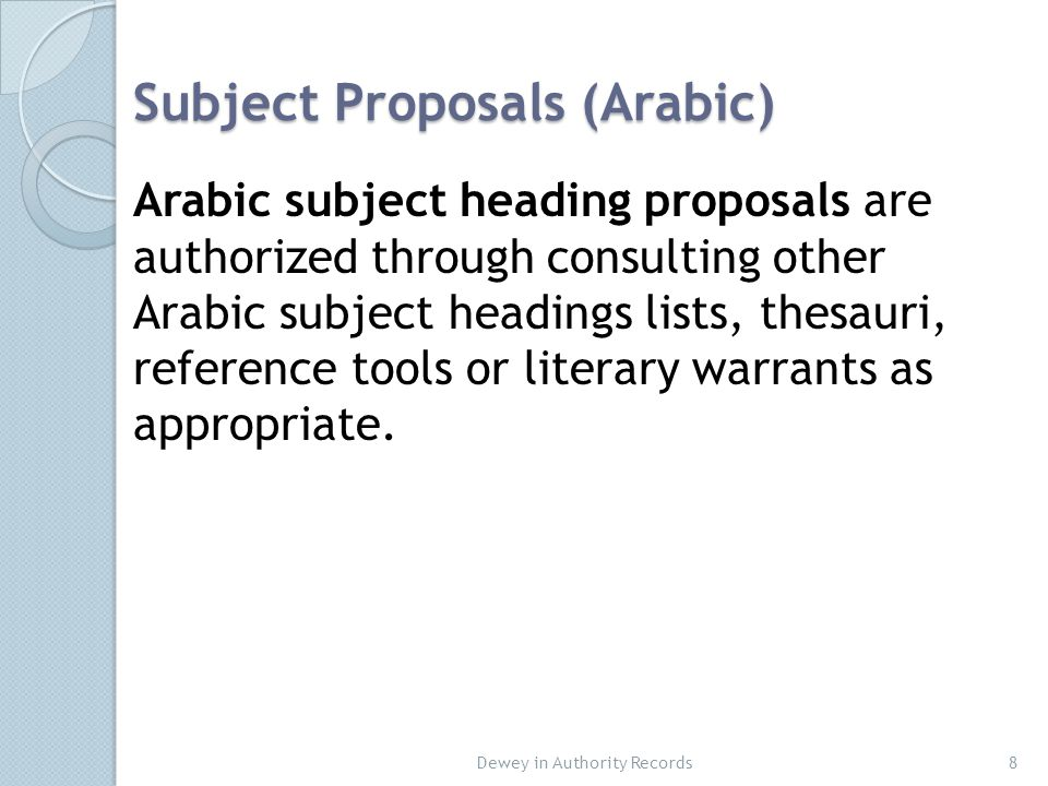 Guidelines for Inclusion of DDC in literature and other topical headings 19 Built Dewey numbers are added to Arabic literature subject headings only.