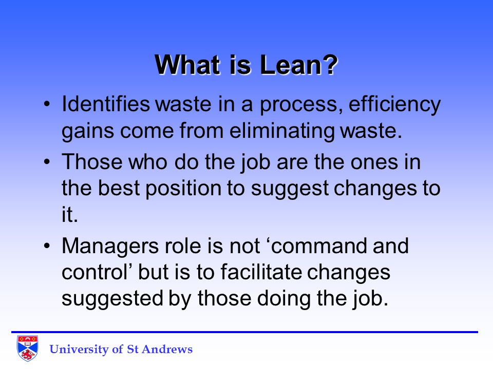 University of St Andrews What is Lean.