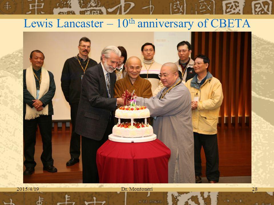 2015/4/19Dr. Montoneri28 Lewis Lancaster – 10 th anniversary of CBETA