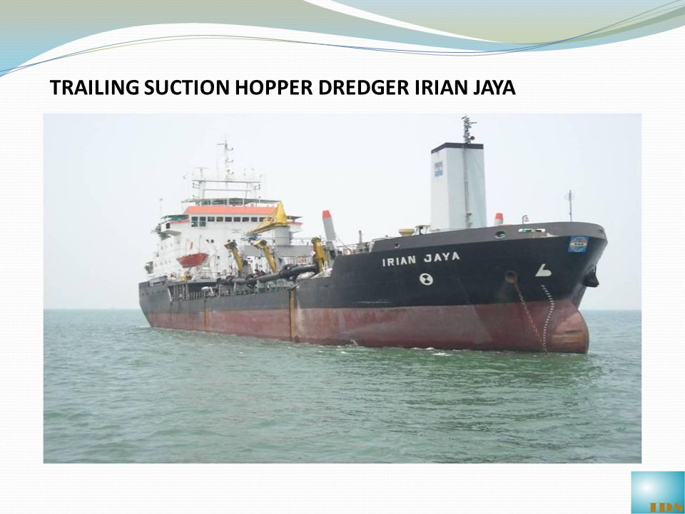 TRAILING SUCTION HOPPER DREDGER IRIAN JAYA