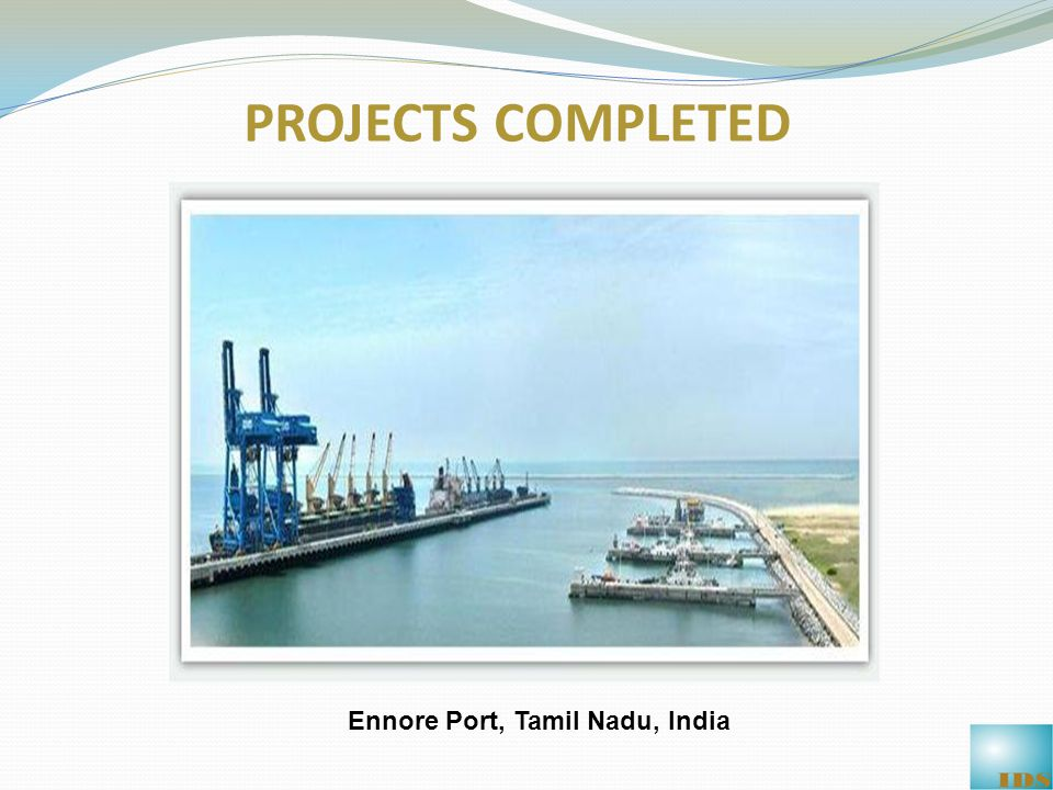 PROJECTS COMPLETED Ennore Port, Tamil Nadu, India