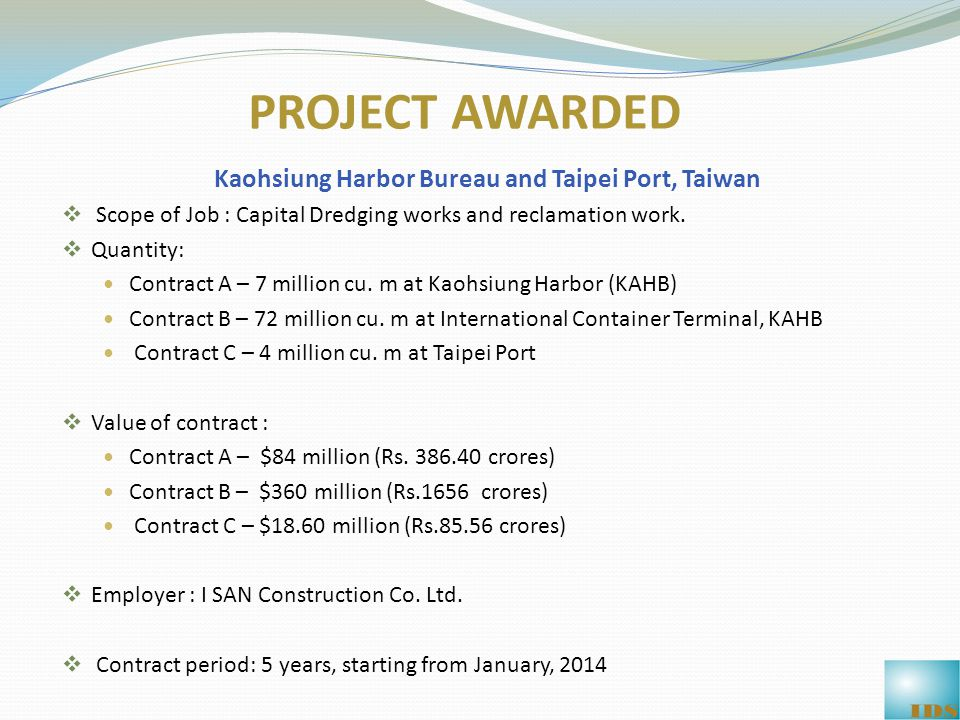 Kaohsiung Harbor Bureau and Taipei Port, Taiwan  Scope of Job : Capital Dredging works and reclamation work.