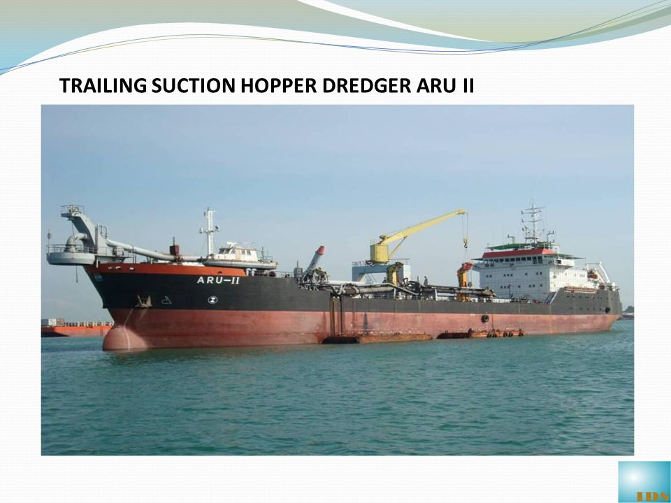 ARU II:TRAILING SUCTION HOPPER DREDGER Capacity:5000 cu.m Length Overall:124.40 m Breadth:18.00 m Depth:10.30 m Dredging Depth:30.0 m Gross /Net Tonnage:6603/ 1981 Ship yard:Volswerft GMBH, Stralsund Germany TECHNICAL DETAILS OF DREDGERS