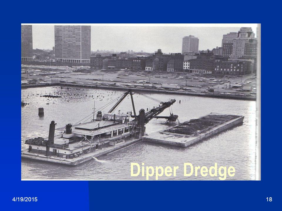 4/19/201518 Dipper Dredge