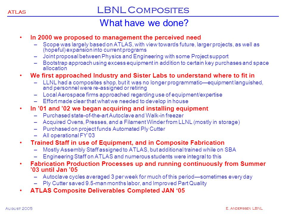 ATLAS LBNL Composites August 2005 E. Anderssen LBNL What have we done.