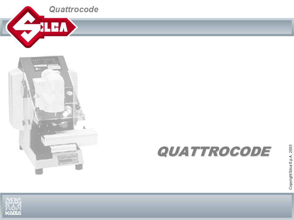 Quattrocode Copyright Silca S.p.A. 2003 QUATTROCODE
