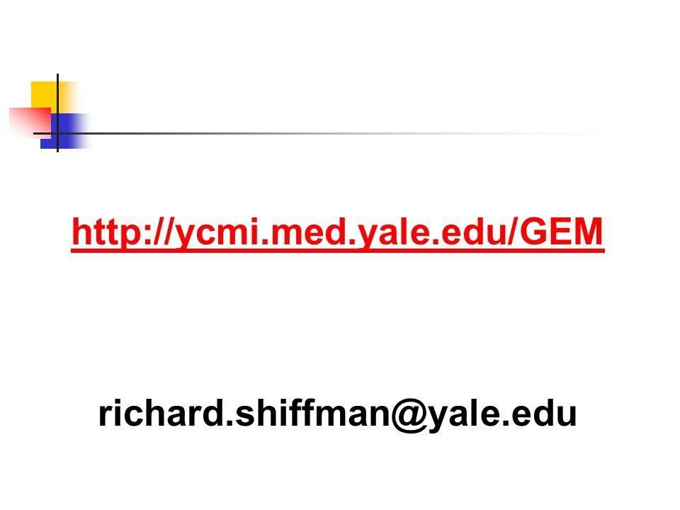 http://ycmi.med.yale.edu/GEM richard.shiffman@yale.edu