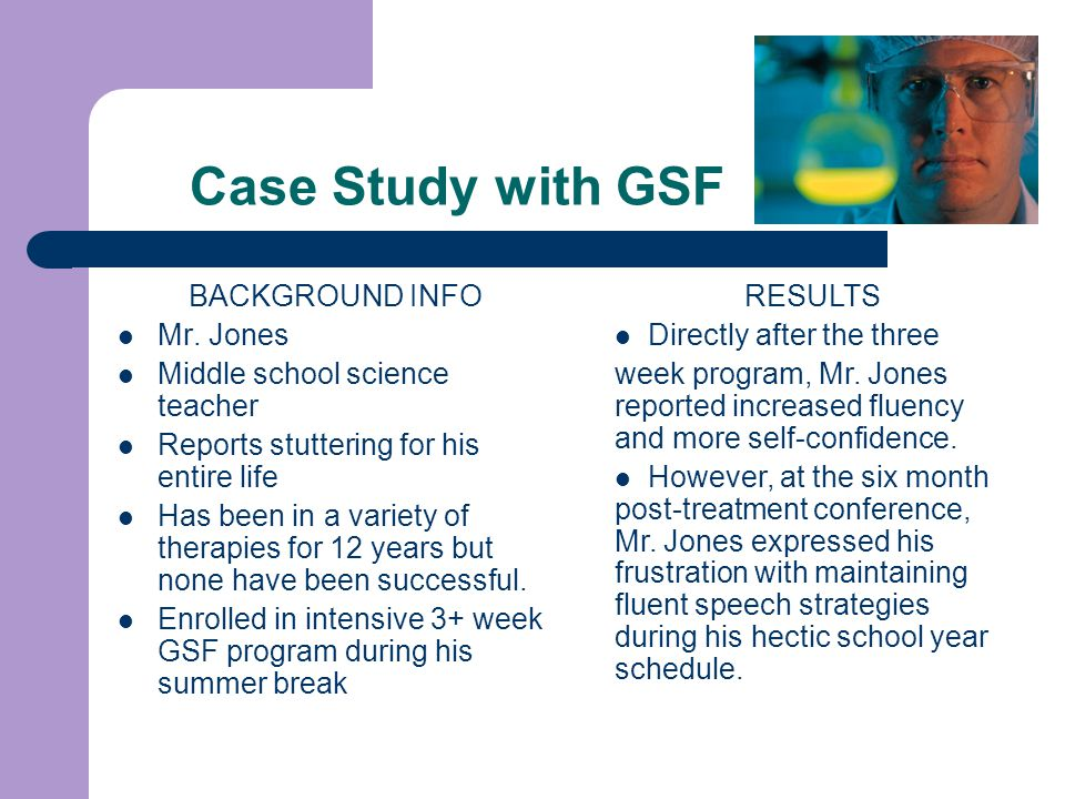 Case Study with GSF BACKGROUND INFO Mr.
