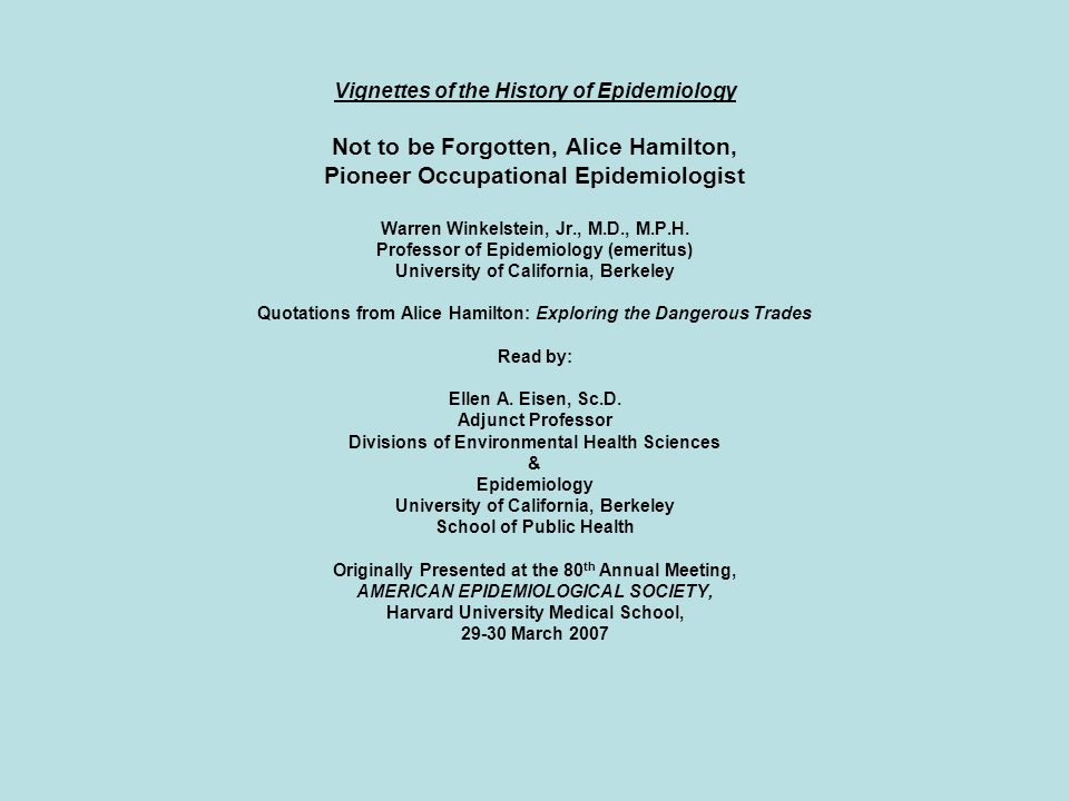 Vignettes of the History of Epidemiology Not to be Forgotten, Alice Hamilton, Pioneer Occupational Epidemiologist Warren Winkelstein, Jr., M.D., M.P.H