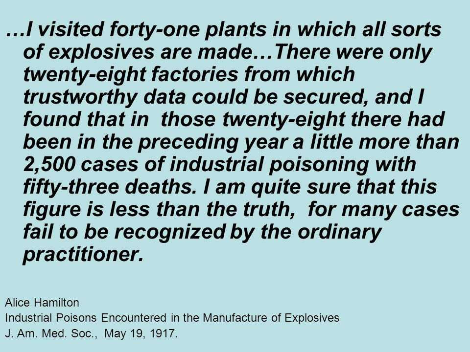 …I visited forty-one plants in which all sorts of explosives are made…There were only twenty-eight factories from which trustworthy data could be secu