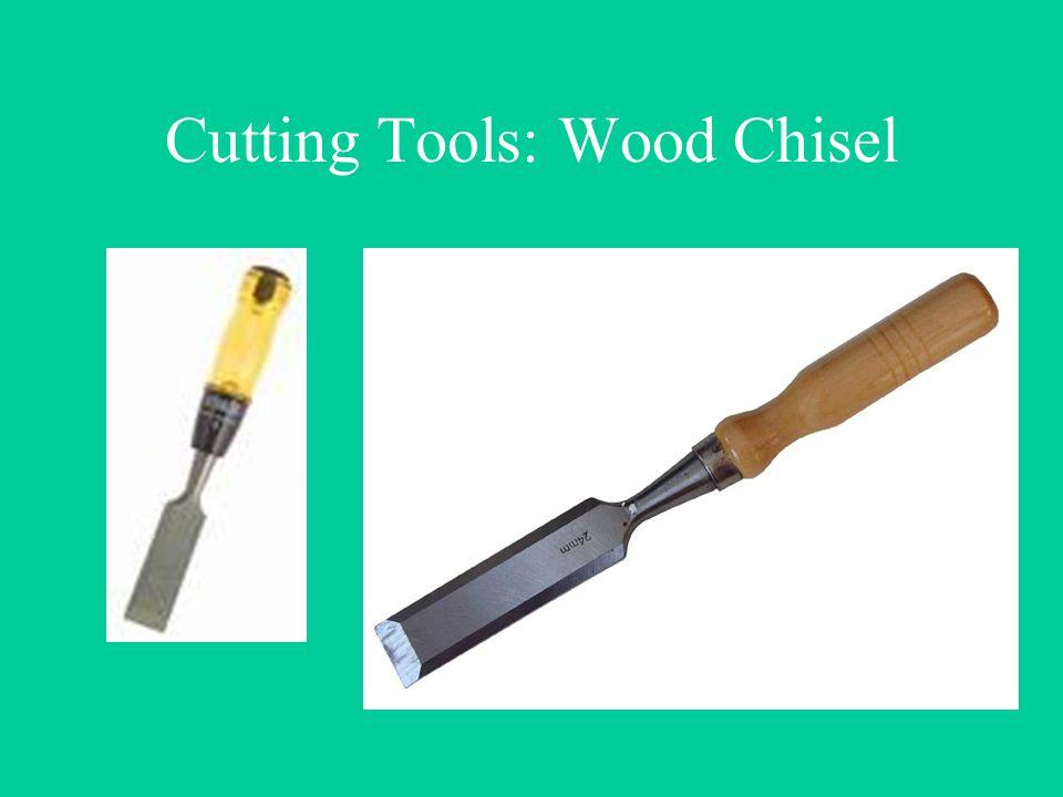 Cutting Tools: Wood Chisel