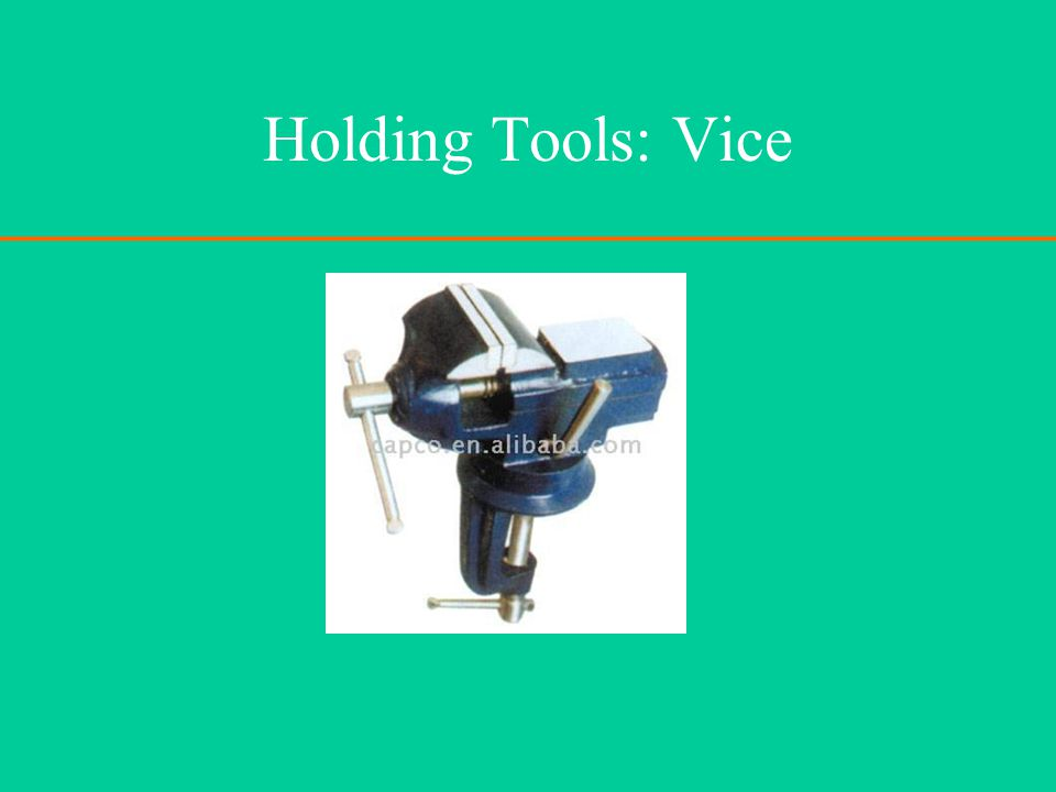 Holding Tools: Vice