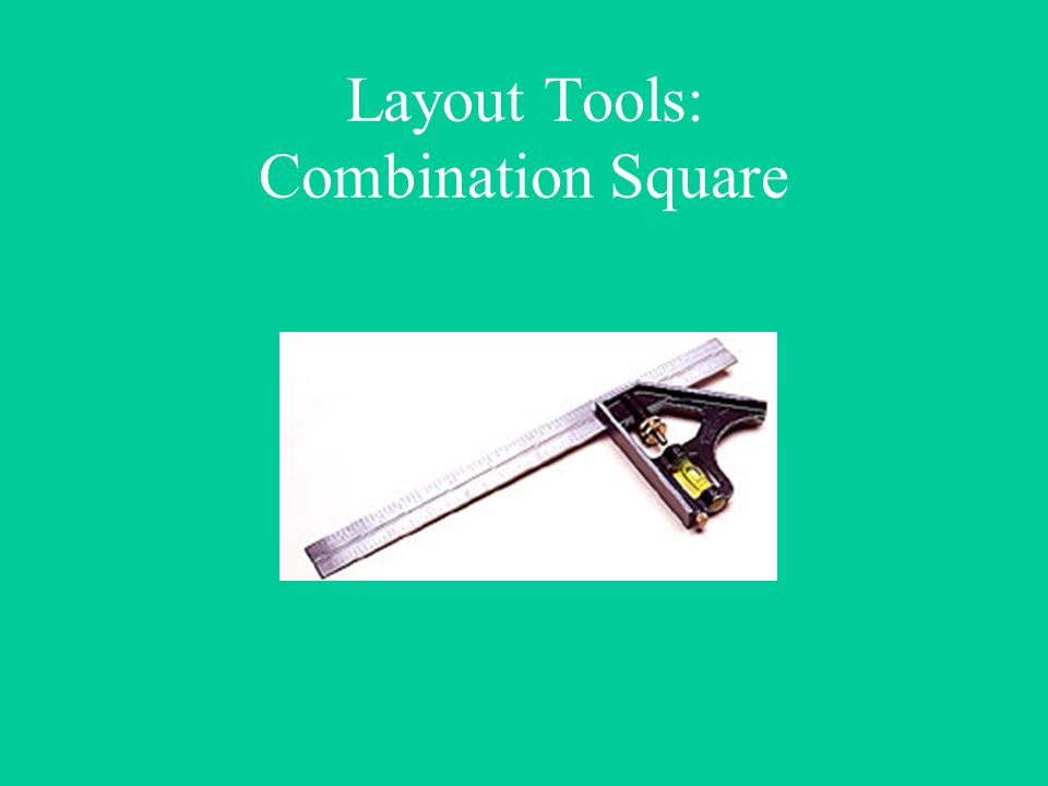 Layout Tools: Combination Square