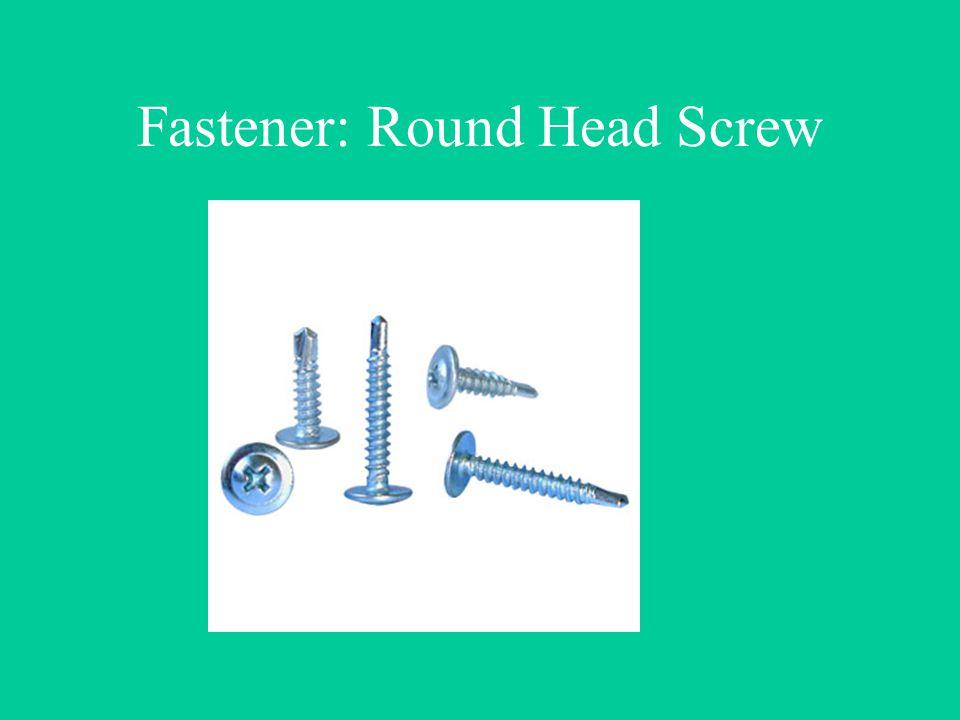 Fastener: Round Head Screw