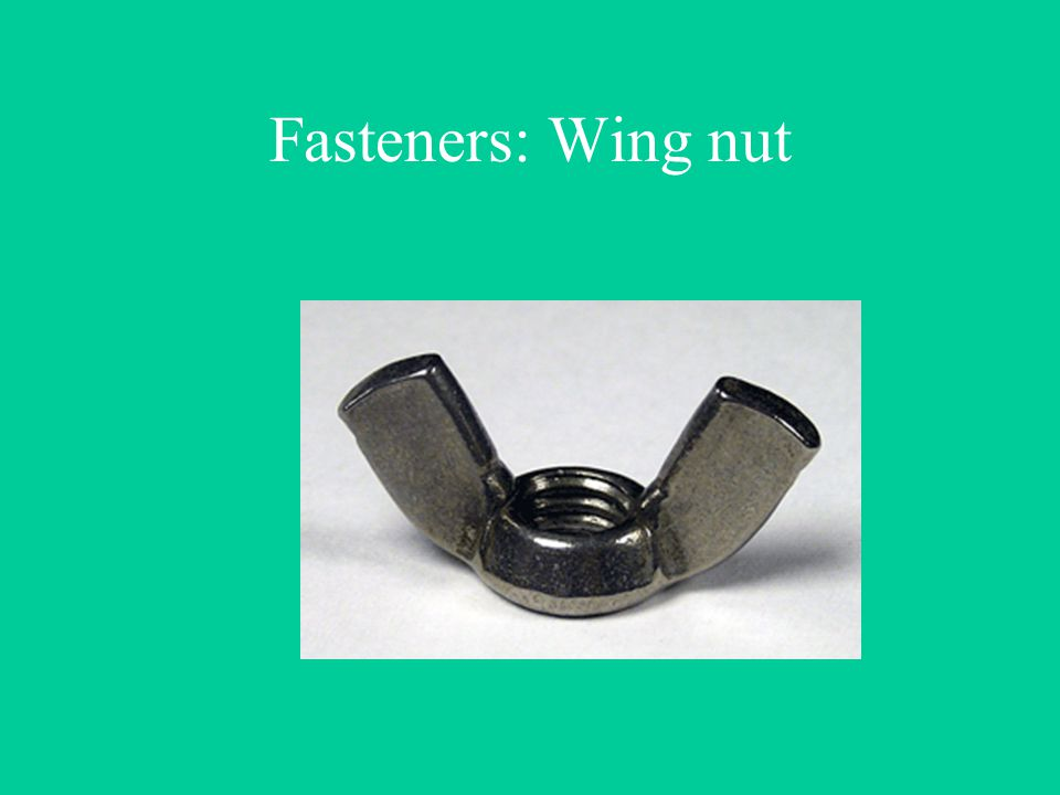 Fasteners: Wing nut