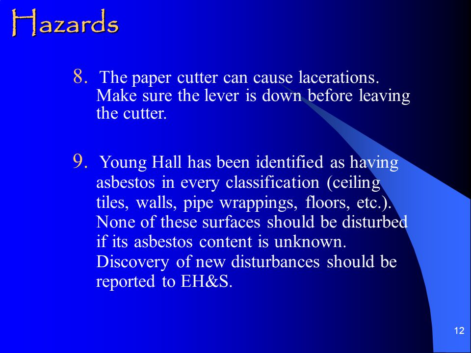 12 8. The paper cutter can cause lacerations.