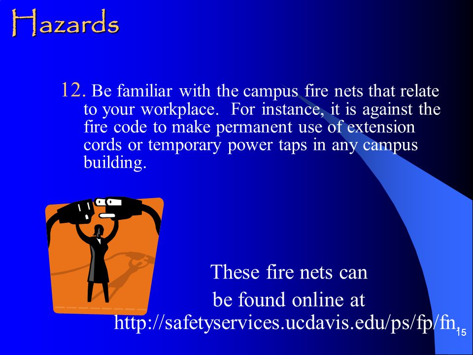 15 12. Be familiar with the campus fire nets that relate to your workplace.