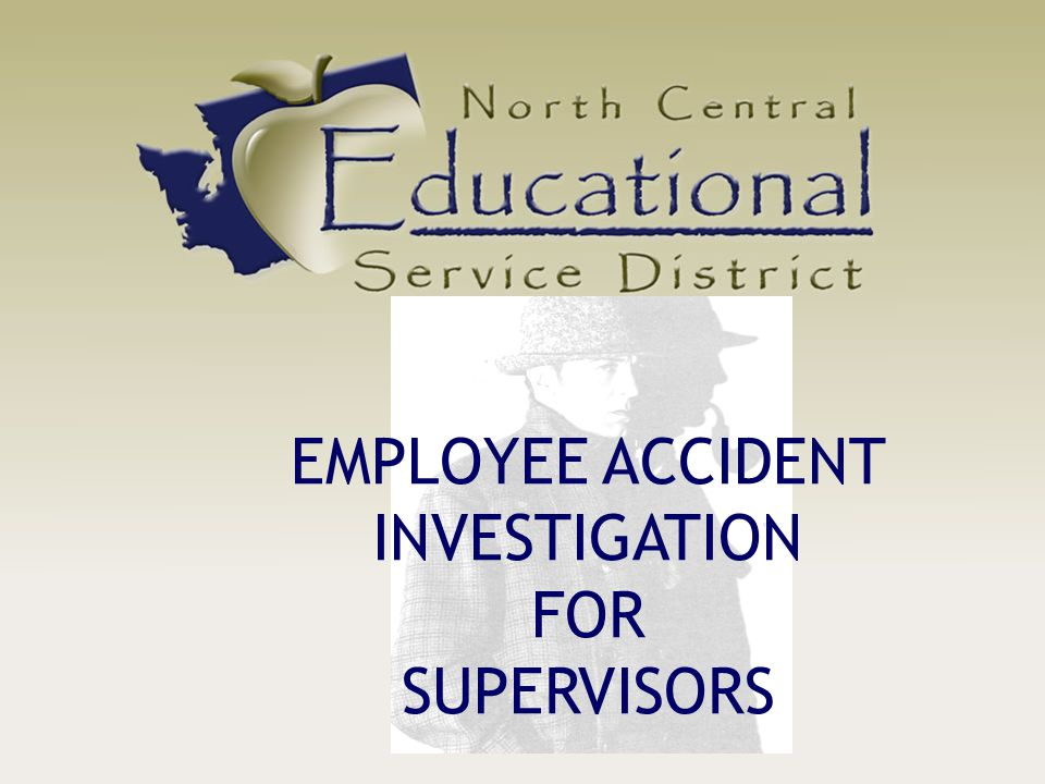 EMPLOYEE ACCIDENT INVESTIGATION FOR SUPERVISORS