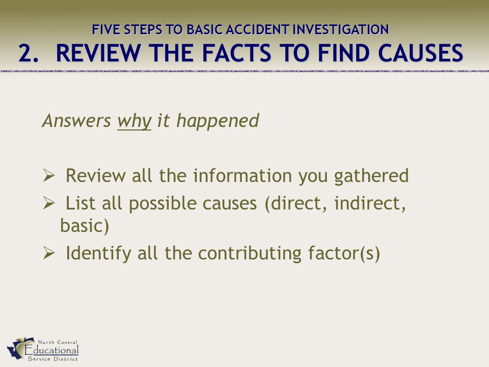 FIVE STEPS TO BASIC ACCIDENT INVESTIGATION 2.