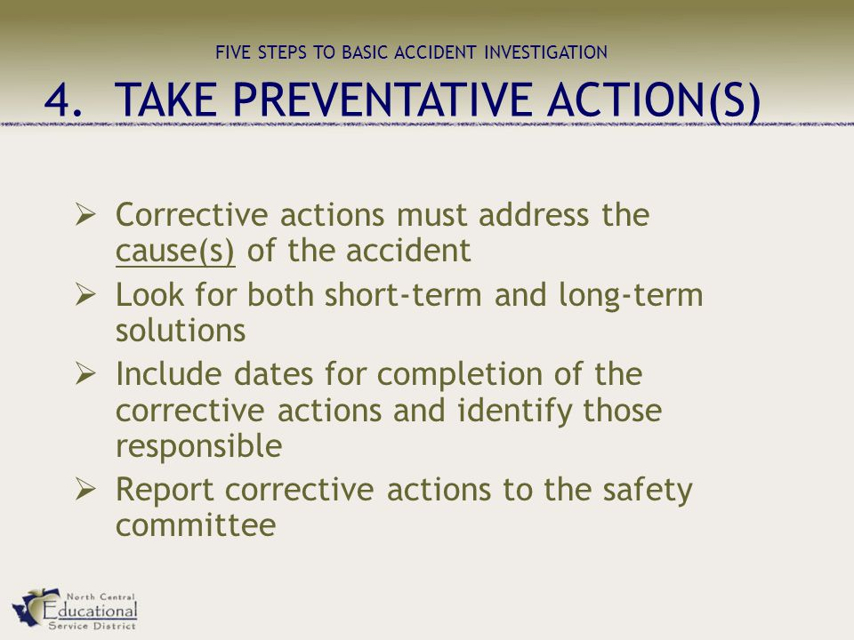 FIVE STEPS TO BASIC ACCIDENT INVESTIGATION 4.