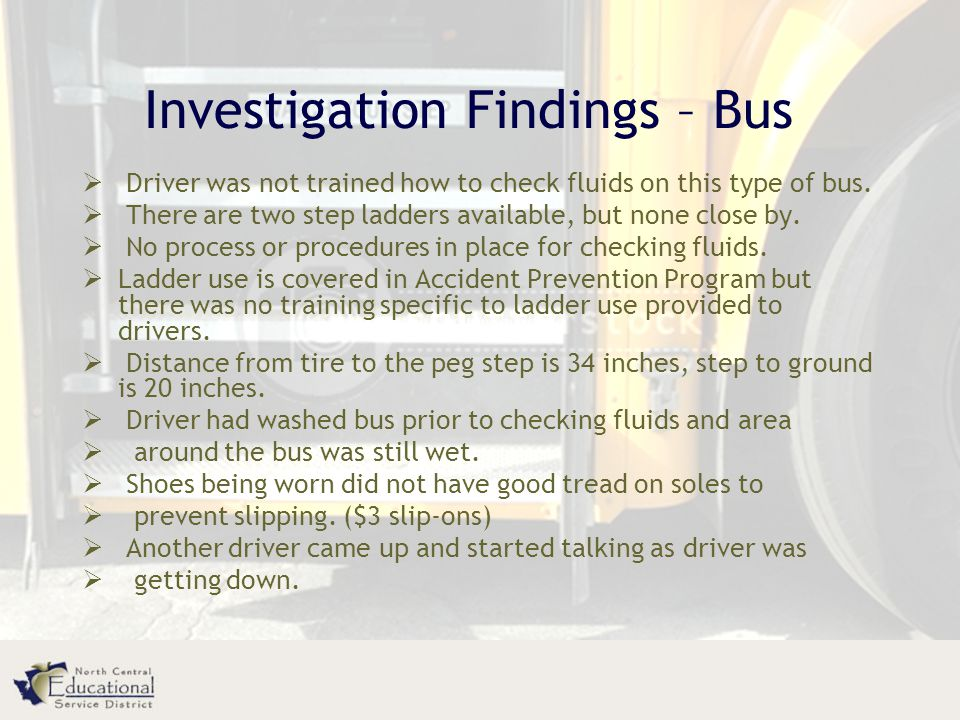 Investigation Findings – Bus  Driver was not trained how to check fluids on this type of bus.