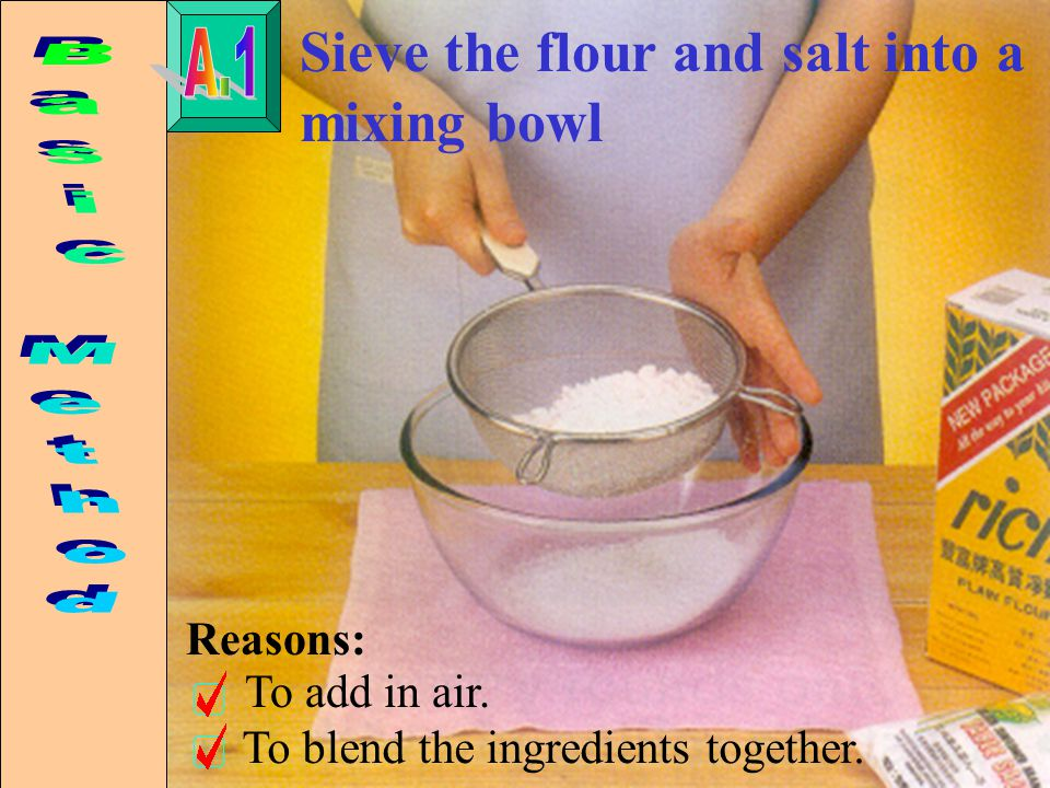 Add the fat to the flour.Cut it into small pieces with a round-ended knife.