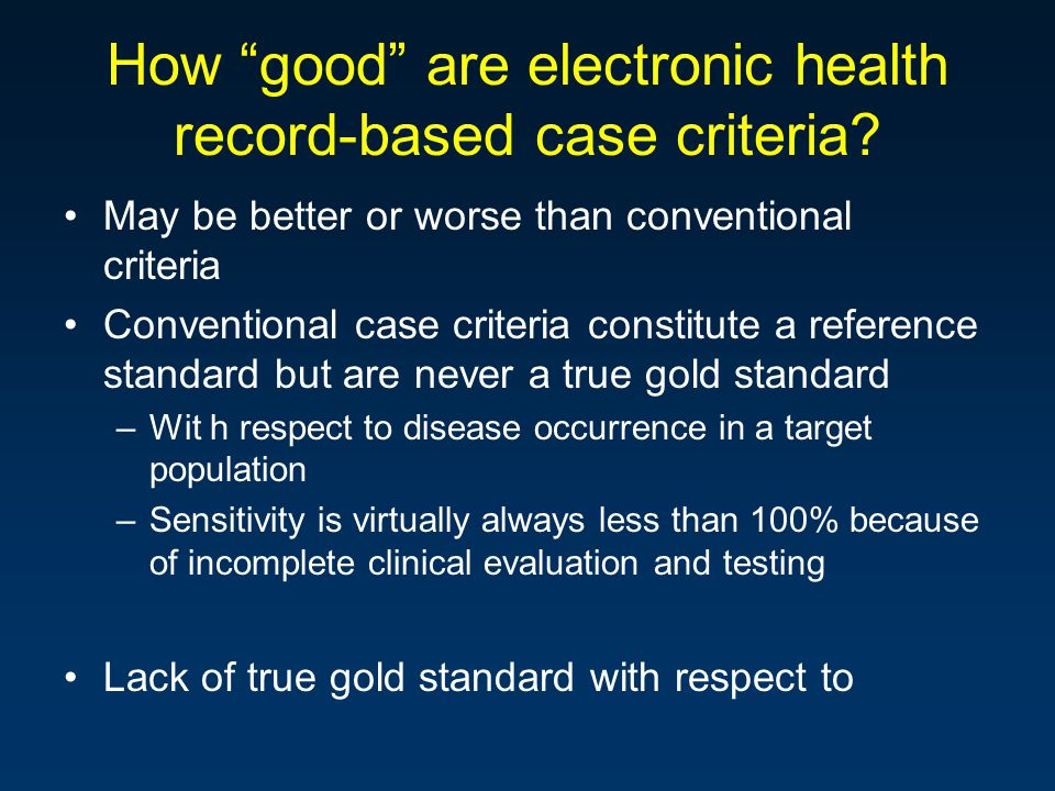 How good are electronic health record-based case criteria.