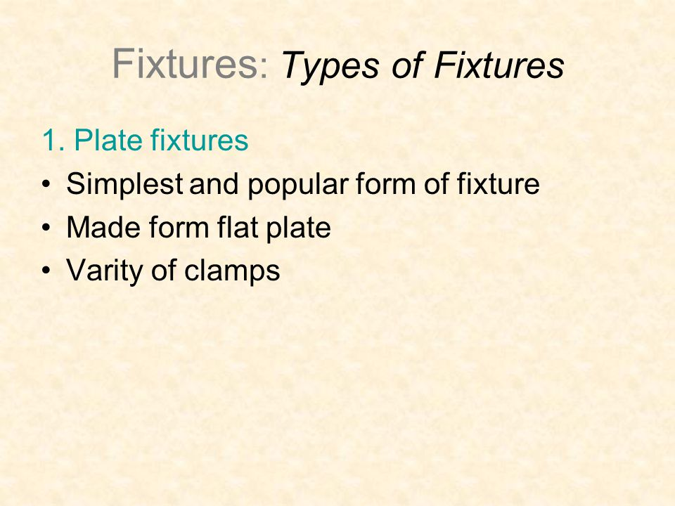 Fixture components Clamps –Clamps counteract forces from the feed of the table and rotation of the cutter.