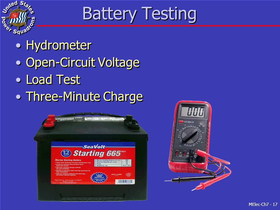 MElec-Ch7 - 17 Battery Testing Hydrometer Open-Circuit Voltage Load Test Three-Minute Charge Hydrometer Open-Circuit Voltage Load Test Three-Minute Ch