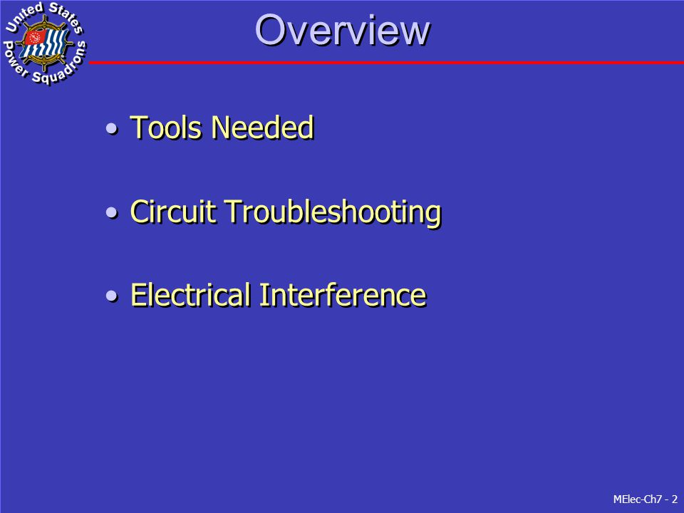 MElec-Ch7 - 2 Overview Tools Needed Circuit Troubleshooting Electrical Interference Tools Needed Circuit Troubleshooting Electrical Interference