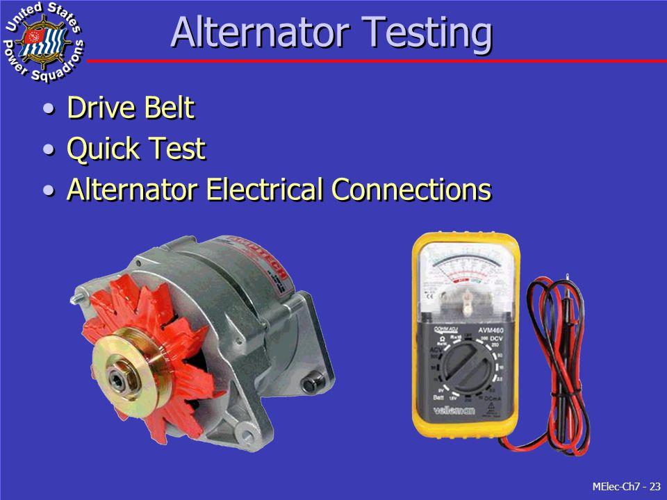 MElec-Ch7 - 23 Alternator Testing Drive Belt Quick Test Alternator Electrical Connections Drive Belt Quick Test Alternator Electrical Connections