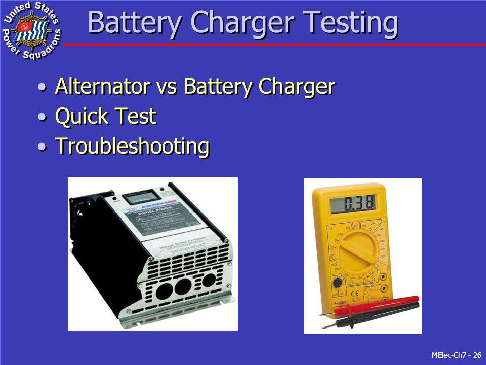MElec-Ch7 - 26 Battery Charger Testing Alternator vs Battery Charger Quick Test Troubleshooting Alternator vs Battery Charger Quick Test Troubleshooting