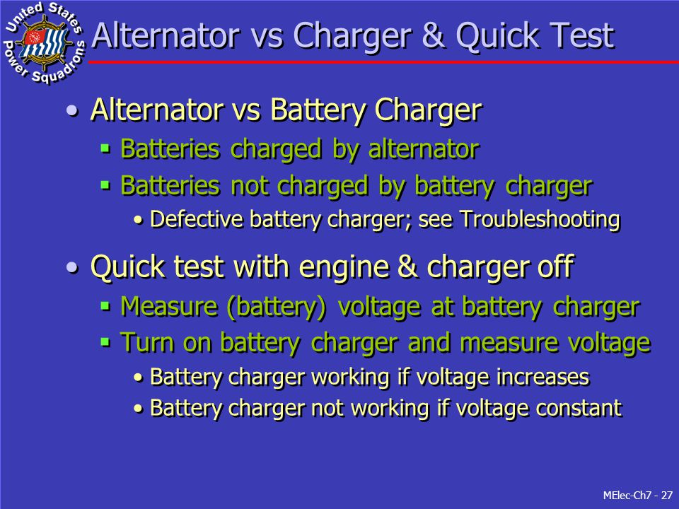 MElec-Ch7 - 27 Alternator vs Charger & Quick Test Alternator vs Battery Charger  Batteries charged by alternator  Batteries not charged by battery c