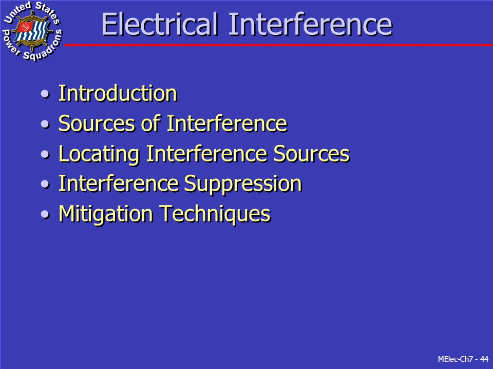 MElec-Ch7 - 44 Electrical Interference Introduction Sources of Interference Locating Interference Sources Interference Suppression Mitigation Techniqu