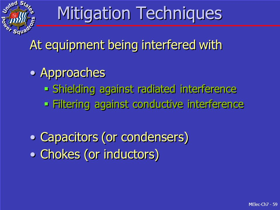 MElec-Ch7 - 59 Mitigation Techniques At equipment being interfered with Approaches  Shielding against radiated interference  Filtering against condu
