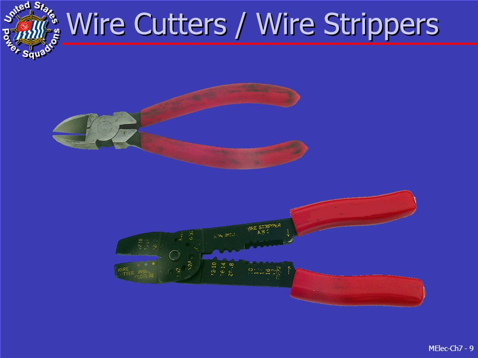 MElec-Ch7 - 9 Wire Cutters / Wire Strippers