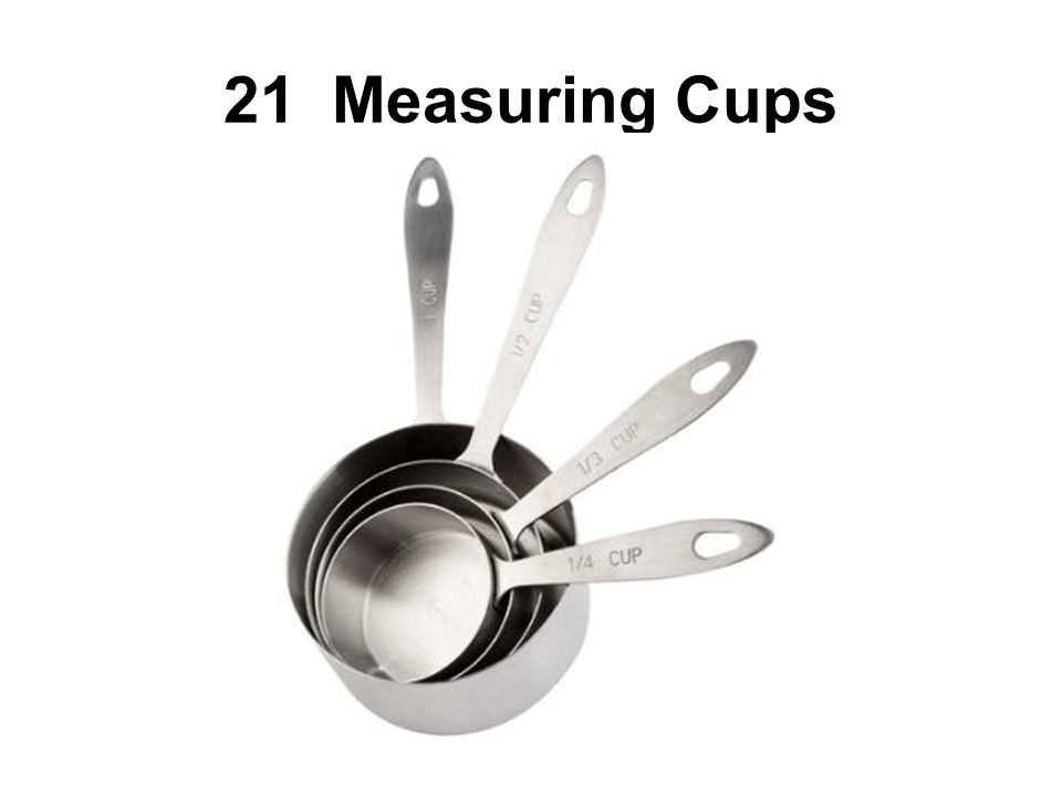 21 Measuring Cups