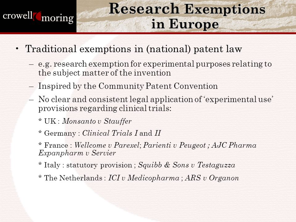 Research Exemptions in Europe Research Exemptions in Europe Traditional exemptions in (national) patent law –e.g. research exemption for experimental